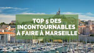 Les incontournables à faire à Marseille